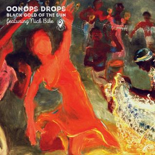 Oonops Drops - Black Gold Of The Sun