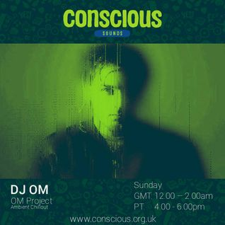 THE OM PROJECT EPISODE 002: Conscious Sounds Radio