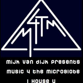 Mijk van Dijk presents M4TM - May 2013 - Part 1: I House U (just the music)