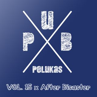 Pub Pelukas vol.15 - After Disaster