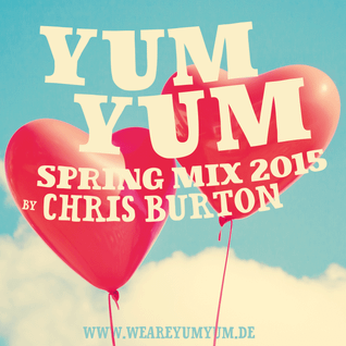YUM YUM Spring Mix 2015 by Chris Burton