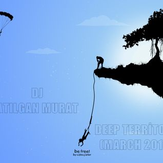 DJ ATILGAN MURAT - DEEP TERRİTORY (MARCH 2016)