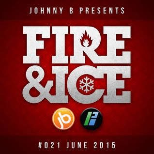 Johnny B Fire & Ice No. 21 - June 2015 - Bassport.fm