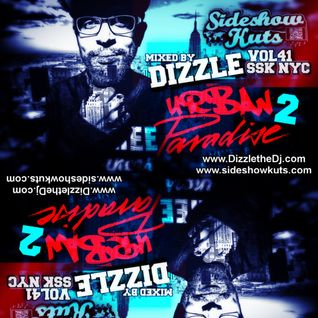 Sideshow KUTS Presents Volume 41 ' URBAN PARADISE  NYC'  PART 2 MIXED BY DIZZLE (SSK U.S.A)