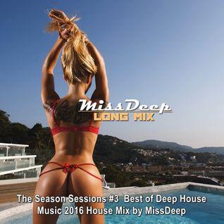MissDeep ♦ The Season Sessions #3 ♦ Best of Deep House Music 2016 House Mix by MissDeep