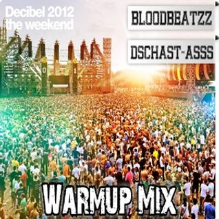 Dschast-Asss & Bloodbeatzz - D.E.C.I.B.E.L. (Decibel Outdoor 2012 Warm Up Mix)