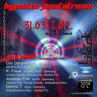 K-Freak - Andreas Fink - DJin Darane - DennisT @ Hypnotic Beatstream 31.03.2012 b.lack Salzburg