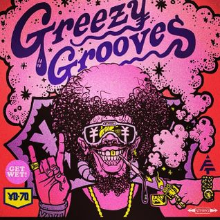 GREEZY GROOVES