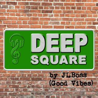 DEEP SQUARE 001 by JLBoss Good Vibes