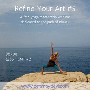 Refine Your Art #5 Yoga mentorship Webinar With Delamay Devi