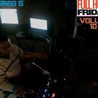 FULL HOUSE FRIDAYS - VOLUME 10 - DJ GREG G.mp3