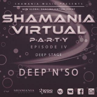 Deep'n'SO - Shamania Virtual Party IV ( #Deep Stage )