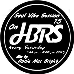 Soul Vibe Session 15 Mix by Annie Mac Bright Live on HBRS