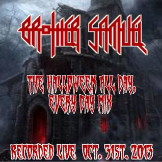 """Brother Samuels - """"The Halloween All Day, Every Day"""" Live Recorded Set Mix"""