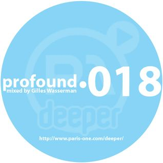 Profound 018 on Paris One Deeper Radio mixed by Gilles Wasserman (04.06.2011)