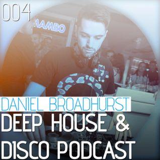 Deep House & Disco Podcast by DJ Daniel Broadhurst - 004