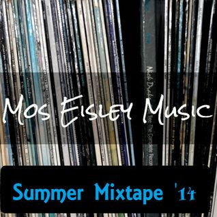 Mos Eisley Music Summer Mixtape '14