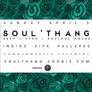 A SOUL'THANG PROMO MIX - APRIL 5TH AT COMMONWEALTH