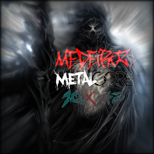 Medeiroz's Metalcore Mix #2