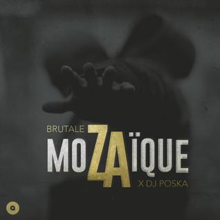 ZA x DJ Poska - Brutale Mozaïque