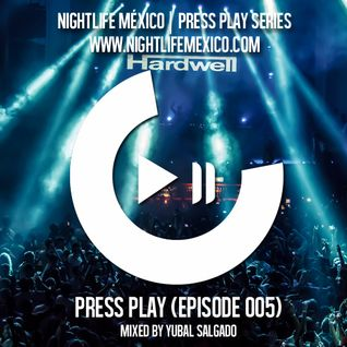 Nightlife México - Press Play (Episode 005 Mixed by Yubal Salgado)