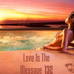 Love Is The Message 132