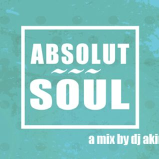 ABSOLUT SOUL ///  the mix 07.14