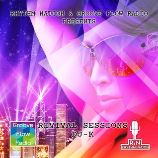 "Revival Sessions 21.5.16 7-8pm ""DJ-K"" - Groove Flow Radio versus Rhythm Nation"