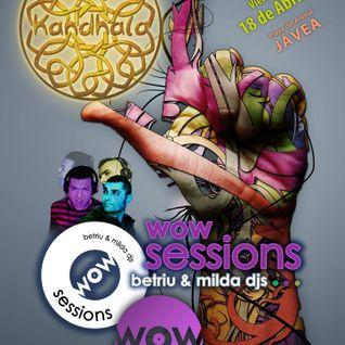 WOW sessions - KANDHALA Xabia 18.04.14 - Betriu & V.Milda Djs