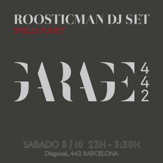 Smells Funky -Garage 442 Bcn & Roosticman
