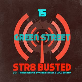 Str8 Busted Podcast #15 - Green Street - 2015.04.03