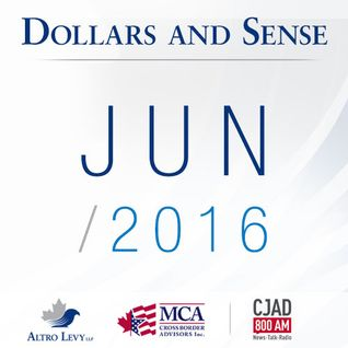 June 2016 - Dollars and Sense - Altro Levy LLP on CJAD 800AM