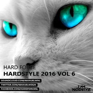 Hard Force Presents Hardstyle 2016 Vol 6