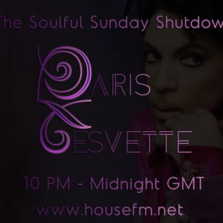 The Soulful Sunday Shutdown : Show 13 with Paris Cesvette on www.Housefm.net (We Love You Prince)