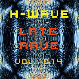 H-Wave Late Rave Vol. 014