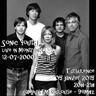 Turbulence - 05/01/2015 - Spéciale SONIC YOUTH - Live in Montreux 2000