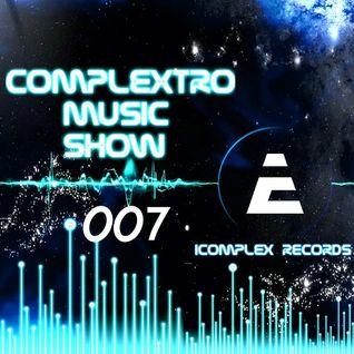 Complextor & Jet - Complextro Music Show 007 (29-05-2012)