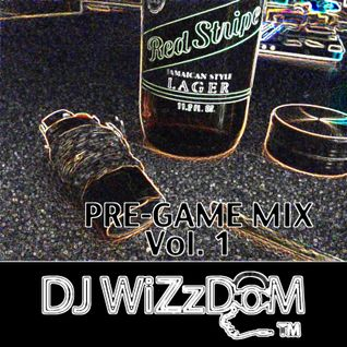 DJ WiZzDoM™ Presents: PRE-GAME MIX Vol. 1