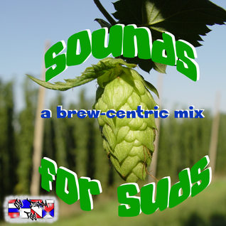 Sounds for Suds - a brew-centric mix