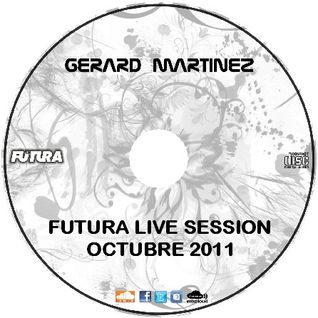 Futura Live Session Octubre 2011 By Gerard Martinez