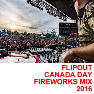 Flipout - Canada Day Fireworks Mix - 2016