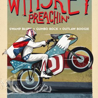 Whiskey Preachin Radio Show - July 2016