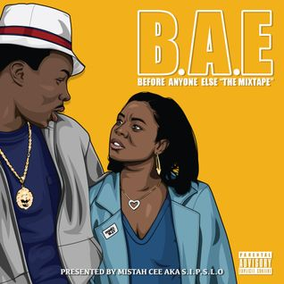 B.A.E BEFORE ANYONE ELSE ''THE MIXTAPE''