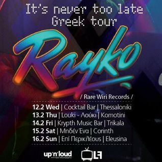 Rayko - It´s Never too Late [Feb 2014 Greek Tour Promo Mix]