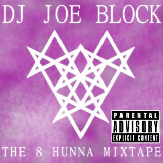 """DJ Joe Block's """"8Hunna Mix"""" - Future beats with Electronic Trap & Dubstep"""