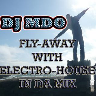 FlyAway with Electro-House IN DA MIX
