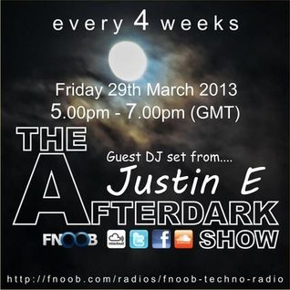 The Afterdark Show 2nd hr - Justin E (29th March).