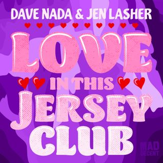 MDWWR #86- Dave Nada & Jen Lasher present Love In This Jersey Club