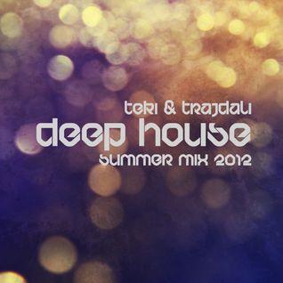 Teki & TrajDali - Deep House Summer Mix 2012