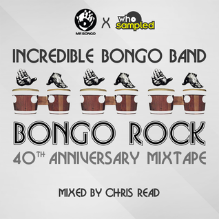 Incredible Bongo Band 'Bongo Rock' 40th Anniversary Mixtape mixed by Chris Read
